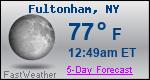 Weather Forecast for Fultonham, NY